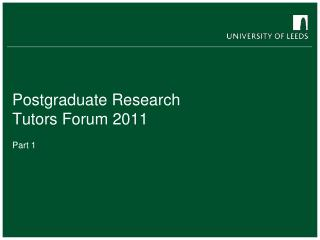 Postgraduate Research Tutors Forum 2011
