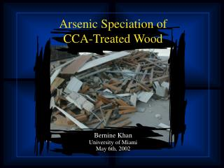 Arsenic Speciation of  CCA-Treated Wood