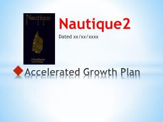Accelerated Growth Plan