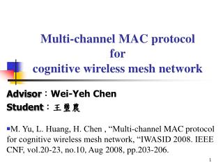 Multi-channel MAC protocol  for cognitive wireless mesh network