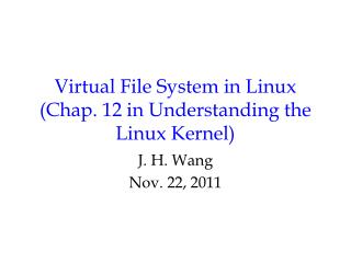 Virtual File System in Linux (Chap. 12 in Understanding the Linux Kernel)