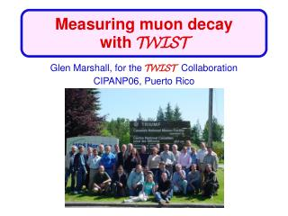 Measuring muon decay with  TWIST