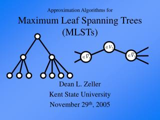 Approximation Algorithms for Maximum Leaf Spanning Trees (MLSTs)