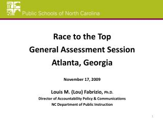 Race to the Top General Assessment Session Atlanta, Georgia November 17, 2009