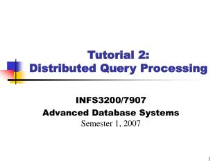 Tutorial 2:  Distributed Query Processing