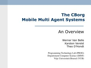 The CBorg  Mobile Multi Agent Systems