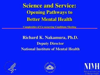 Richard K. Nakamura, Ph.D. Deputy Director National Institute of Mental Health