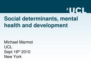 Social determinants, mental health and development