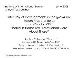 Stephen M. Brecher, Weiser LLP Lawrence Hill, Dewey & LeBoeuf LLP
