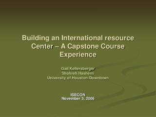 Building an International resource Center – A Capstone Course Experience
