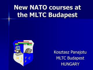 New  NATO courses at the MLTC Budapest