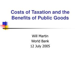 Costs of Taxation and the Benefits of Public Goods