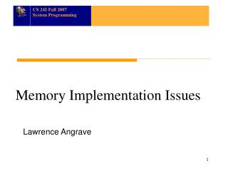 Memory Implementation Issues