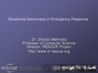 Situational Awareness in Emergency Response