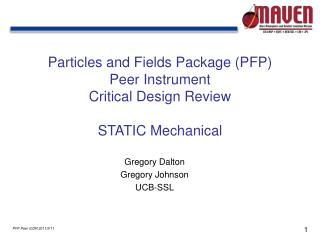 Particles and Fields Package (PFP) Peer  Instrument Critical  Design Review STATIC Mechanical