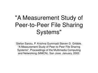 """A Measurement Study of Peer-to-Peer File Sharing Systems"""