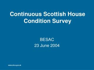 Continuous Scottish House Condition Survey