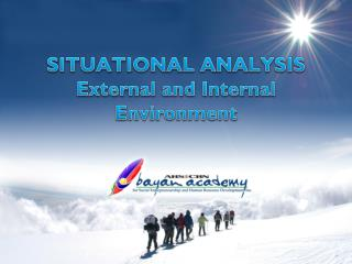SITUATIONAL ANALYSIS External and Internal Environment