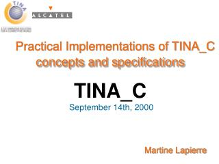 Practical Implementations of TINA_C concepts and specifications