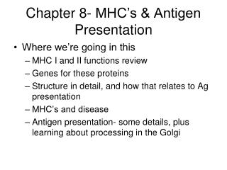 Chapter 8- MHC's & Antigen Presentation