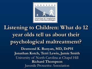 Desmond K. Runyan, MD, DrPH Jonathan Kotch, Terri Lewis, Jamie Smith