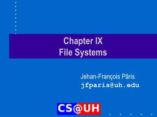 Chapter IX  File Systems