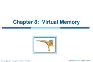 Chapter 8:  Virtual Memory