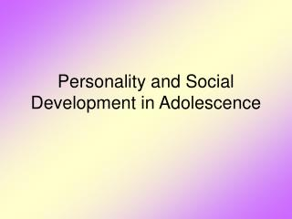 Personality and Social Development in Adolescence