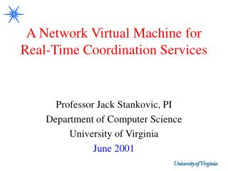 A Network Virtual Machine for Real-Time Coordination Services