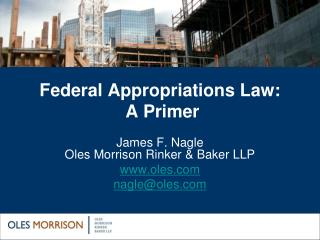 Federal Appropriations Law:   A Primer