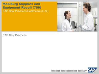 Med/Surg Supplies and Equipment Recall (769) SAP Best Practices Healthcare (U.S.)