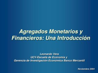 Agregados Monetarios y Financieros: Una Introducción