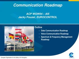 Communication Roadmap ACP WGW04 – AI5 Jacky Pouzet, EUROCONTROL