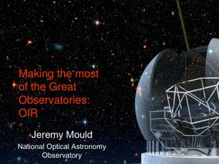 Making the most of the Great Observatories: OIR