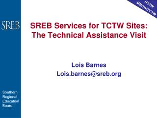SREB Services for TCTW Sites: The Technical Assistance Visit