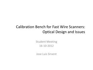 Calibration Bench for Fast Wire Scanners: Optical Design and Issues