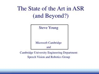 The State of the Art in ASR (and Beyond?)