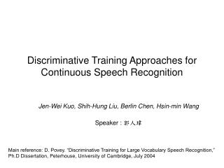 Discriminative Training Approaches for Continuous Speech Recognition