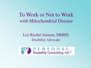 To Work or Not to Work with Mitochondrial Disease
