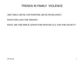 TRENDS IN FAMILY  VIOLENCE