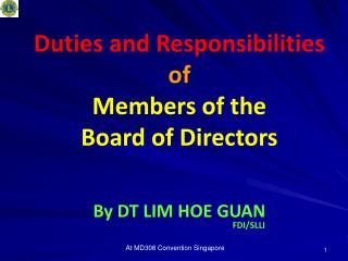 Duties and Responsibilities  of  Members of the            Board of Directors  By DT LIM HOE GUAN