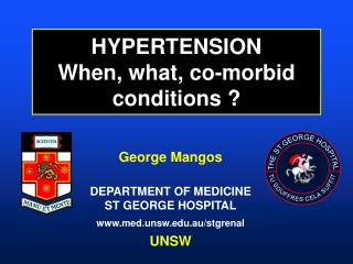 HYPERTENSION When, what, co-morbid conditions ?