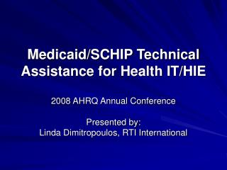 Medicaid/SCHIP Technical Assistance for Health IT/HIE