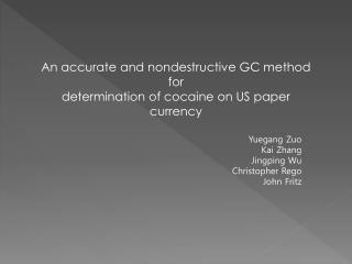 An accurate and nondestructive GC method for determination of cocaine on US paper currency