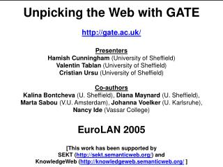 Unpicking the Web with GATE gate.ac.uk/ Presenters