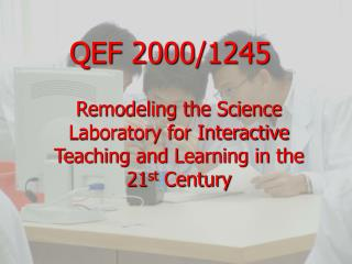 Remodeling the Science Laboratory for Interactive Teaching and Learning in the 21 st  Century