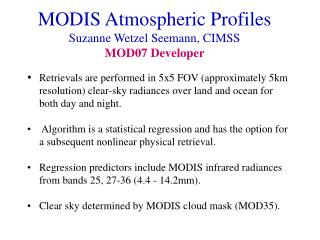 MODIS Atmospheric Profiles Suzanne Wetzel Seemann, CIMSS MOD07 Developer