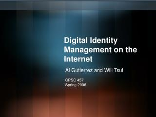 Digital Identity Management on the Internet