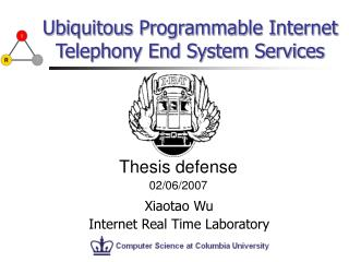 Ubiquitous Programmable Internet Telephony End System Services