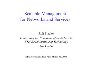 Scalable Management  for Networks and Services